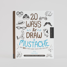 20 Ways to Draw a Mustache and 44 Other Funny Faces and Features
